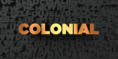 colonial: Colonial - Gold text on black background - 3D rendered royalty free stock picture. This image can be used for an online website banner ad or a print postcard. Stock Photo