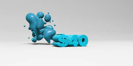 40: $40 - 3D rendered colorful headline illustration.  Can be used for an online banner ad or a print postcard.