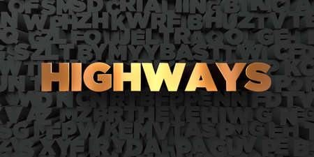 Highways - Gold text on black background - 3D rendered royalty free stock picture. This image can be used for an online website banner ad or a print postcard. Stock Photo