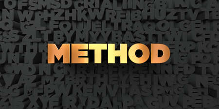 Method - Gold text on black background - 3D rendered royalty free stock picture. This image can be used for an online website banner ad or a print postcard.