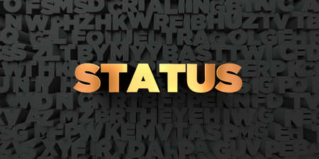 status: Status - Gold text on black background - 3D rendered royalty free stock picture. This image can be used for an online website banner ad or a print postcard. Stock Photo