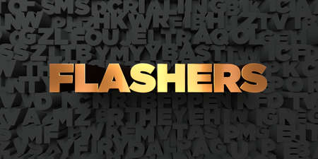 flashers: Flashers - Gold text on black background - 3D rendered royalty free stock picture. This image can be used for an online website banner ad or a print postcard.