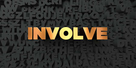 Involve - Gold text on black background - 3D rendered royalty free stock picture. This image can be used for an online website banner ad or a print postcard.