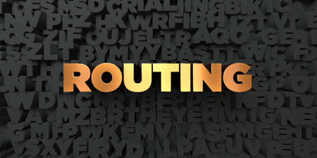 routing: Routing - Gold text on black background - 3D rendered royalty free stock picture. This image can be used for an online website banner ad or a print postcard.