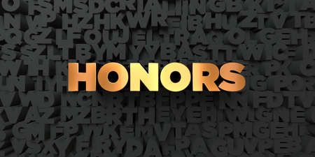 honors: Honors - Gold text on black background - 3D rendered royalty free stock picture. This image can be used for an online website banner ad or a print postcard. Stock Photo