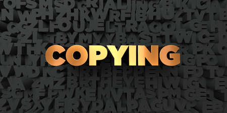 copying: Copying - Gold text on black background - 3D rendered royalty free stock picture. This image can be used for an online website banner ad or a print postcard.