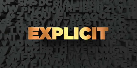 Explicit - Gold text on black background - 3D rendered royalty free stock picture. This image can be used for an online website banner ad or a print postcard.