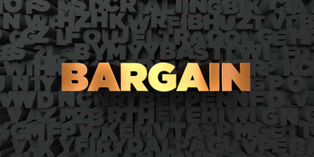 bargain for: Bargain - Gold text on black background - 3D rendered royalty free stock picture. This image can be used for an online website banner ad or a print postcard.
