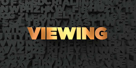 Viewing - Gold text on black background - 3D rendered royalty free stock picture. This image can be used for an online website banner ad or a print postcard. Stock Photo