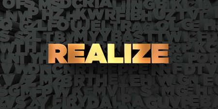 realize: Realize - Gold text on black background - 3D rendered royalty free stock picture. This image can be used for an online website banner ad or a print postcard.