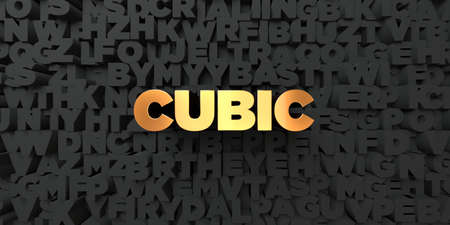 Cubic - Gold text on black background - 3D rendered royalty free stock picture. This image can be used for an online website banner ad or a print postcard.