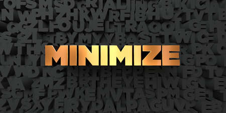 minimize: Minimize - Gold text on black background - 3D rendered royalty free stock picture. This image can be used for an online website banner ad or a print postcard. Stock Photo