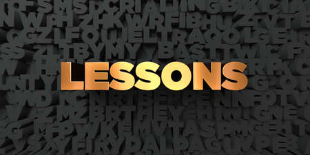 single word: Lessons - Gold text on black background - 3D rendered royalty free stock picture. This image can be used for an online website banner ad or a print postcard.
