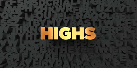 highs: Highs - Gold text on black background - 3D rendered royalty free stock picture. This image can be used for an online website banner ad or a print postcard.