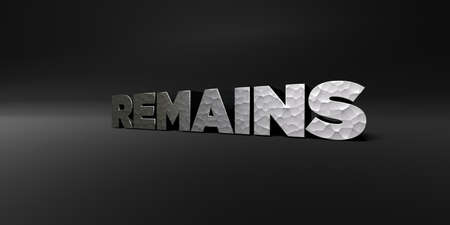 remains: REMAINS - hammered metal finish text on black studio - 3D rendered royalty free stock photo. This image can be used for an online website banner ad or a print postcard. Stock Photo