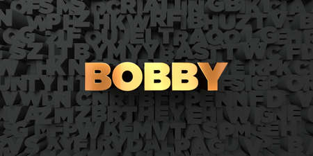 bobby: Bobby - Gold text on black background - 3D rendered royalty free stock picture. This image can be used for an online website banner ad or a print postcard. Stock Photo