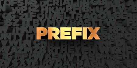 Prefix - Gold text on black background - 3D rendered royalty free stock picture. This image can be used for an online website banner ad or a print postcard.