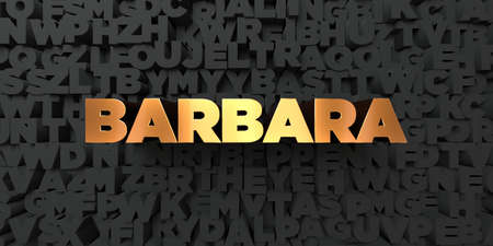 Barbara - Gold text on black background - 3D rendered royalty free stock picture. This image can be used for an online website banner ad or a print postcard. Stock Photo