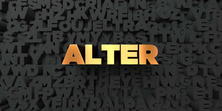 alter: Alter - Gold text on black background - 3D rendered royalty free stock picture. This image can be used for an online website banner ad or a print postcard.