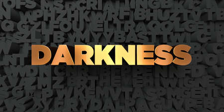 darkness: Darkness - Gold text on black background - 3D rendered royalty free stock picture. This image can be used for an online website banner ad or a print postcard.
