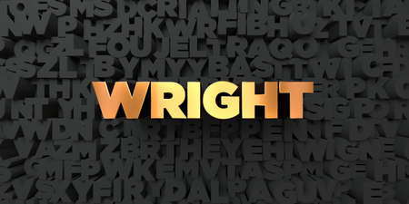Wright - Gold text on black background - 3D rendered royalty free stock picture. This image can be used for an online website banner ad or a print postcard.