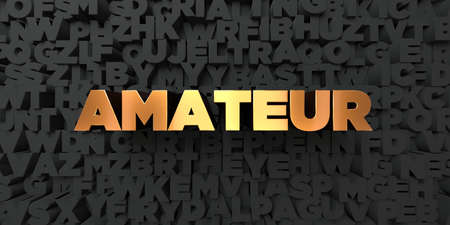 Amateur - Gold text on black background - 3D rendered royalty free stock picture. This image can be used for an online website banner ad or a print postcard. Reklamní fotografie