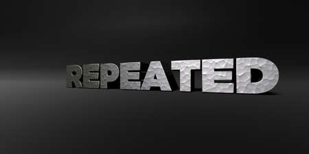 repeated: REPEATED - hammered metal finish text on black studio - 3D rendered royalty free stock photo. This image can be used for an online website banner ad or a print postcard.