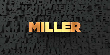 miller: Miller - Gold text on black background - 3D rendered royalty free stock picture. This image can be used for an online website banner ad or a print postcard.