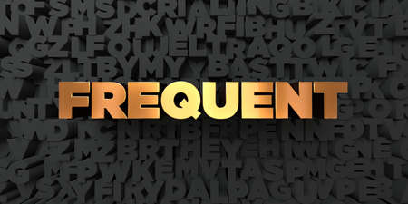Frequent - Gold text on black background - 3D rendered royalty free stock picture. This image can be used for an online website banner ad or a print postcard. Stock Photo