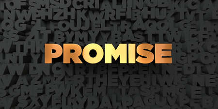 Promise - Gold text on black background - 3D rendered royalty free stock picture. This image can be used for an online website banner ad or a print postcard.