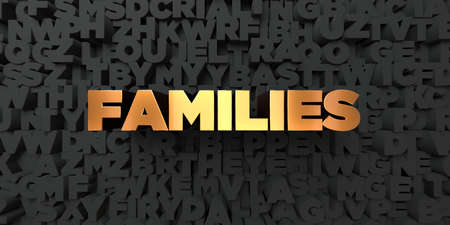 Families - Gold text on black background - 3D rendered royalty free stock picture. This image can be used for an online website banner ad or a print postcard.