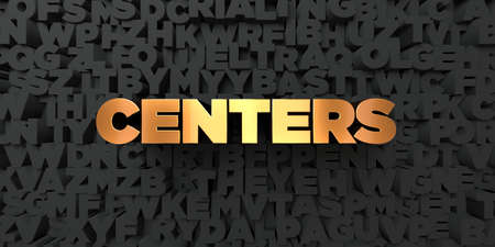 centers: Centers - Gold text on black background - 3D rendered royalty free stock picture. This image can be used for an online website banner ad or a print postcard.