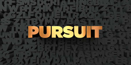 pursuit: Pursuit - Gold text on black background - 3D rendered royalty free stock picture. This image can be used for an online website banner ad or a print postcard. Stock Photo
