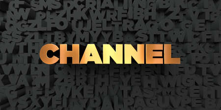Channel - Gold text on black background - 3D rendered royalty free stock picture. This image can be used for an online website banner ad or a print postcard.