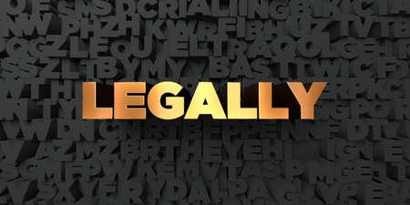 Wettelijk - Gouden tekst op zwarte achtergrond - 3D royalty-vrije stock beeld. Deze afbeelding kan worden gebruikt voor een online-banneradvertentie of een prentkaart.