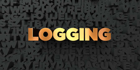 logging: Logging - Gold text on black background - 3D rendered royalty free stock picture. This image can be used for an online website banner ad or a print postcard.
