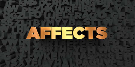 Affects - Gold text on black background - 3D rendered royalty free stock picture. This image can be used for an online website banner ad or a print postcard.