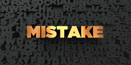mistake: Mistake - Gold text on black background - 3D rendered royalty free stock picture. This image can be used for an online website banner ad or a print postcard.
