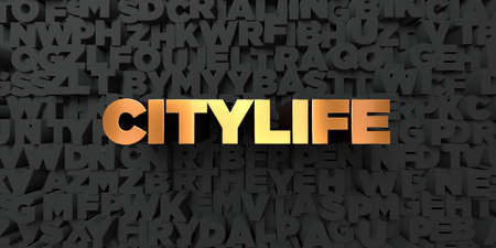 citylife: Citylife - Gold text on black background - 3D rendered royalty free stock picture. This image can be used for an online website banner ad or a print postcard. Stock Photo