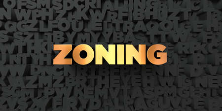 Zoning - Gold text on black background - 3D rendered royalty free stock picture. This image can be used for an online website banner ad or a print postcard.