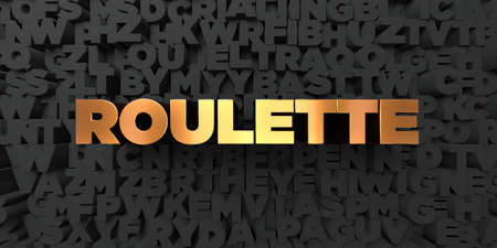 online roulette: Roulette - Gold text on black background - 3D rendered royalty free stock picture. This image can be used for an online website banner ad or a print postcard.