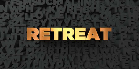 retreat: Retreat - Gold text on black background - 3D rendered royalty free stock picture. This image can be used for an online website banner ad or a print postcard.