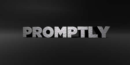 promptly: PROMPTLY - hammered metal finish text on black studio - 3D rendered royalty free stock photo. This image can be used for an online website banner ad or a print postcard. Stock Photo