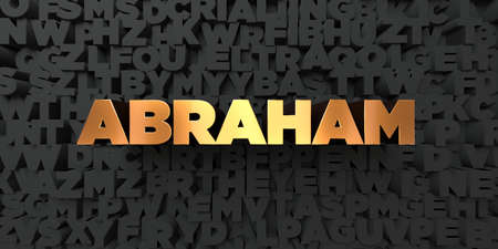 abraham: Abraham - Gold text on black background - 3D rendered royalty free stock picture. This image can be used for an online website banner ad or a print postcard. Stock Photo