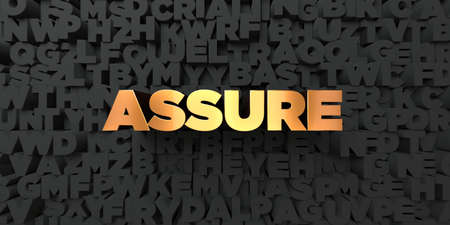assure: Assure - Gold text on black background - 3D rendered royalty free stock picture. This image can be used for an online website banner ad or a print postcard. Stock Photo