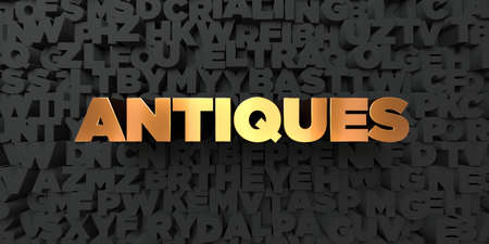 Antiques - Gold text on black background - 3D rendered royalty free stock picture. This image can be used for an online website banner ad or a print postcard.