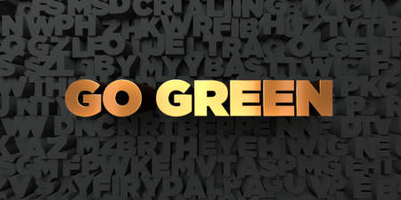 go green background: Go green - Gold text on black background - 3D rendered royalty free stock picture. This image can be used for an online website banner ad or a print postcard. Stock Photo