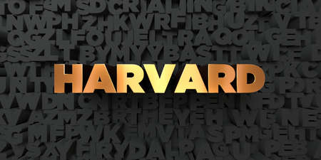 Harvard - Gold text on black background - 3D rendered royalty free stock picture. This image can be used for an online website banner ad or a print postcard.