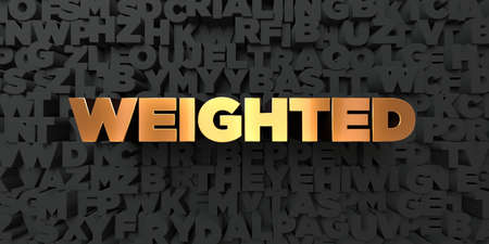 weighted: Weighted - Gold text on black background - 3D rendered royalty free stock picture. This image can be used for an online website banner ad or a print postcard. Stock Photo
