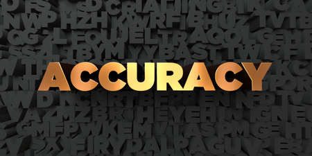 accuracy: Accuracy - Gold text on black background - 3D rendered royalty free stock picture. This image can be used for an online website banner ad or a print postcard.